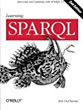 img - for Learning SPARQL 2nd edition by DuCharme, Bob (2013) Paperback book / textbook / text book