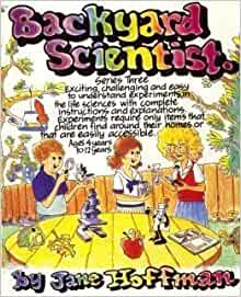 backyard scientist series 3 exciting challenging and easy to