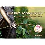 """Was Herz und Seele ber�hrt: Gedanken zu Abschied und Trauervon """"Gisela Pr�l�"""""""
