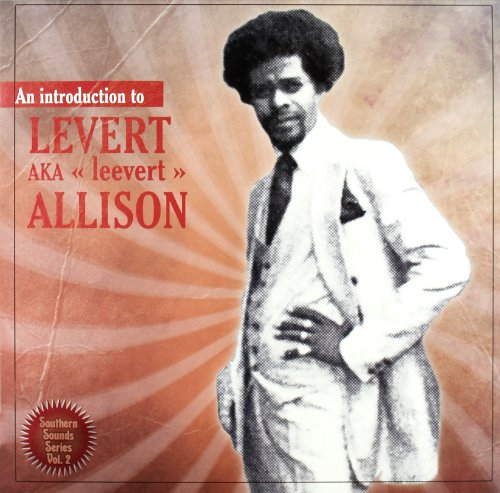 AN INTRODUCTION TO LEVERT ALLISON SOUTHERN SOUNDS SERIE