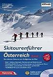 Skitourenf�hrer �sterreich: Die sch�nsten Skitouren vom Gro�glockner bis Wien. Band 1 + DVD-ROM