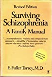 Surviving Schizophrenia: a Family Manual (0060962496) by E. Fuller Torrey