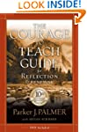 The Courage to Teach Guide for Reflec...
