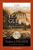 The Courage to Teach Guide for Reflection by Palmer