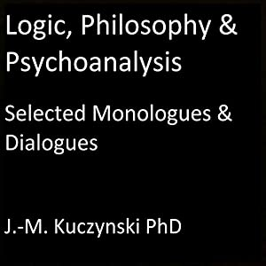 Logic, Philosophy, and Psychoanalysis Audiobook