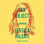 Sex Object: A Memoir | Jessica Valenti