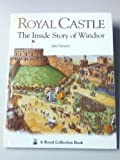 Royal Castle: The Inside Story of Windsor (A Royal Collection Book) (0670869317) by John Farndon