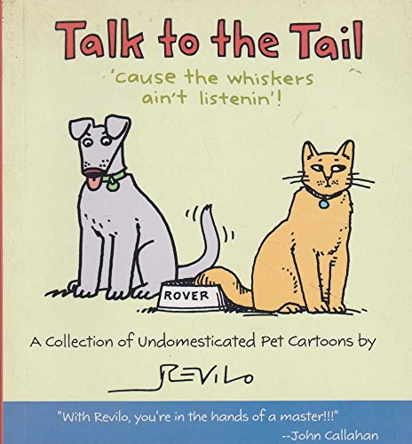 Image for Talk To The Tail - 'cause The Whiskers Ain't Listenin'