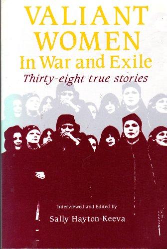 Valiant Women in War and Exile: Thirty-Eight True Stories, Hayton-Keeva