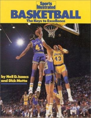 Basketball: The Keys to Excellence (Sports Illustrated Winner's Circle Books), Isaacs, Neil D; Motta, Dick