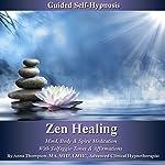 Zen Healing Guided Self-Hypnosis: Mind, Body, & Spirit Meditation with Solfeggio Tones & Affirmations - Anna Thompson | Anna Thompson