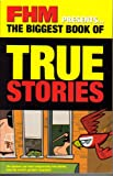Various FHM Presents the Biggest Book of TRUE STORIES