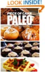Piece of Cake Paleo - The Effortless...