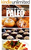 Piece of Cake Paleo - The Effortless Paleo Dessert Bible (English Edition)