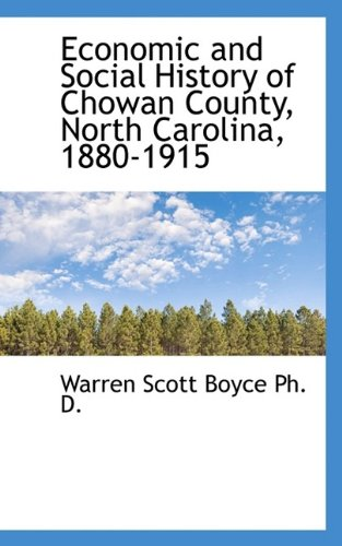 Economic and Social History of Chowan County, North Carolina, 1880-1915