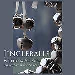 Jingleballs: Romantic Comedy Shorts, Book 1   Suz Korb