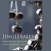 Jingleballs: Romantic Comedy Shorts, Book 1 Audiobook by Suz Korb Narrated by Bridget Patmore