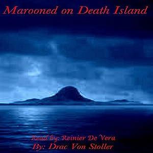 Marooned on Death Island | [Drac Von Stoller]