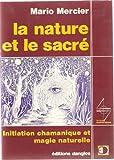 img - for La nature et le sacre: Initiation chamanique et magie naturelle (Collection Horizons esoteriques) (French Edition) book / textbook / text book