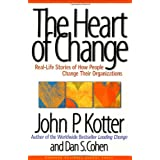 The Heart of Change: Real-Life Stories of How People Change Their Organizations ~ John P. Kotter