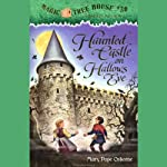 Magic Tree House, Book 30: Haunted Castle on Hallows Eve (       UNABRIDGED) by Mary Pope Osborne Narrated by Mary Pope Osborne