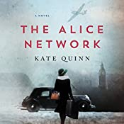 The Alice Network: A Novel | [Kate Quinn]