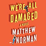 We're All Damaged | Matthew Norman