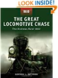 The Great Locomotive Chase - The Andrews Raid 1862