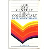 New Century Bible Commentary: 1 And 2 Corinthians (The New Century Bible Commentary Series) ~ F. F. Bruce