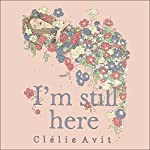 I'm Still Here | Clélie Avit