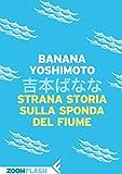 img - for Strana storia sulla sponda del fiume (Italian Edition) book / textbook / text book