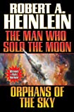 img - for The Man Who Sold the Moon and Orphans of the Sky book / textbook / text book