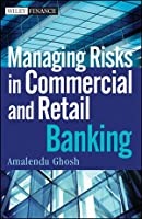 Managing Risks in Commercial and Retail Banking ebook download