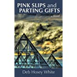 PINK SLIPS AND PARTING GIFTSby Deb Hosey White