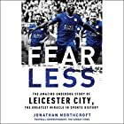 Fearless: The Amazing Underdog Story of Leicester City, the Greatest Miracle in Sports History Hörbuch von Jonathan Northcroft Gesprochen von: Nathan Turner