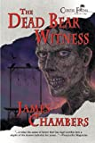 Dead Bear Witness (193705120X) by Chambers, James
