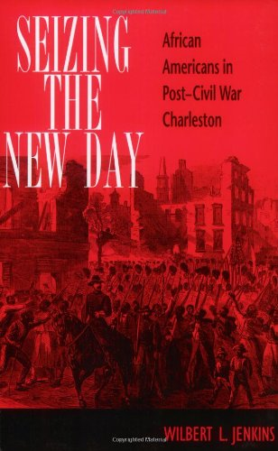 Seizing the New Day: African Americans in Post-Civil War Charleston (Blacks in the Diaspora)