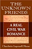 img - for The Unknown Friends: A Real Civil War Romance book / textbook / text book