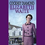 Cockney Diamond | Elizabeth Waite
