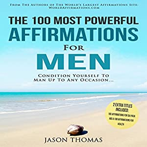 Affirmation | The 100 Most Powerful Affirmations for Men Audiobook