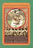 img - for The Gashouse Gang: How Dizzy Dean, Leo Durocher, Branch Rickey, Pepper Martin, and Their Colorful, Come-from-Behind Ball Club Won the World Series--and America's Heart--During the Great Depression book / textbook / text book