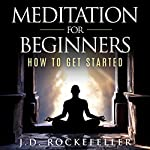 Meditation for Beginners: How to Get Started | J.D. Rockefeller