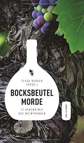 (Hrsg.), Tessa Korber: Bocksbeutelmorde - 11 Weinfrankenkrimis