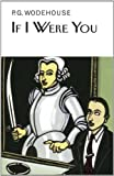 If I Were You (Collectors Wodehouse)