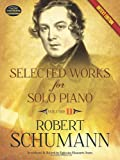 Selected Works for Solo Piano Urtext Edition: Volume II (0486490726) by Schumann, Robert