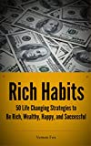 img - for Rich Habits: 50 Life Changing Strategies to Be Rich, Wealthy, Happy, and Successful book / textbook / text book