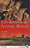 echange, troc Strauss Alexandra - Les démons de Jérôme Bosch