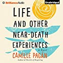 Life and Other Near-Death Experiences: A Novel Audiobook by Camille Pagán Narrated by Amy McFadden