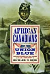 African Canadians in Union Blue: Volu...