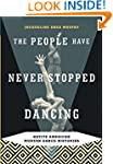 The People Have Never Stopped Dancing...